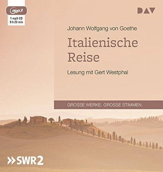 Goethe: Italienische Reise (1 mp3-CD)